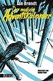 Der magische Adventskalender: Eine Kindergeschichte in Zeiten der Kälte. Illustriert von Daniel Faller - Jan Brandt