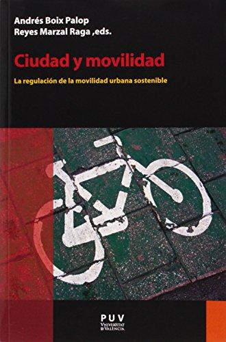 Ciudad y movilidad: La regulación de la movilidad urbana sostenible: 14 (Desarrollo Territorial)