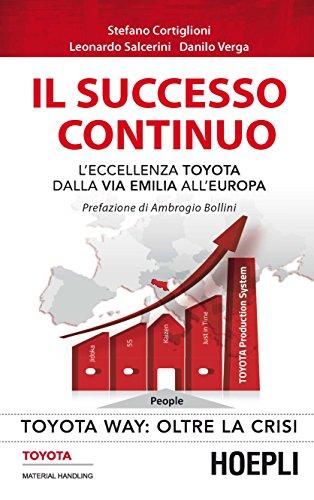 Il successo continuo. L'eccellenza Toyota dalla via Emilia all'Europa