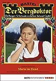 Der Bergdoktor - Folge 1881: Maria im Elend (German Edition)