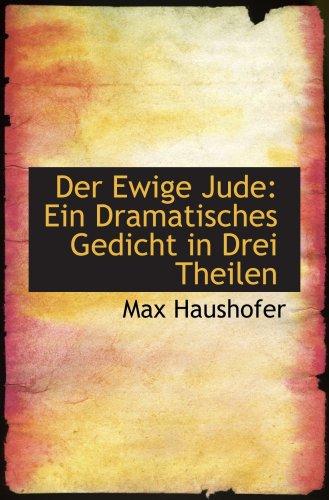 Der Ewige Jude: Ein Dramatisches Gedicht in Drei Theilen