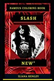 Slash Famous Coloring Book: Whole Mind Regeneration and Untamed Stress Relief Coloring Book for Adults: 0 (Slash Famous Coloring Books)
