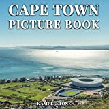 Cape Town Picture Book: 100 Beautiful Images of the Western in South Africa - Travel Destination - Perfect Gift or Coffee Table Book