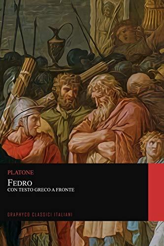 Fedro. Con Testo Greco a Fronte (Graphyco Classici Italiani)