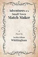 Adventures of a Small Town Match Maker