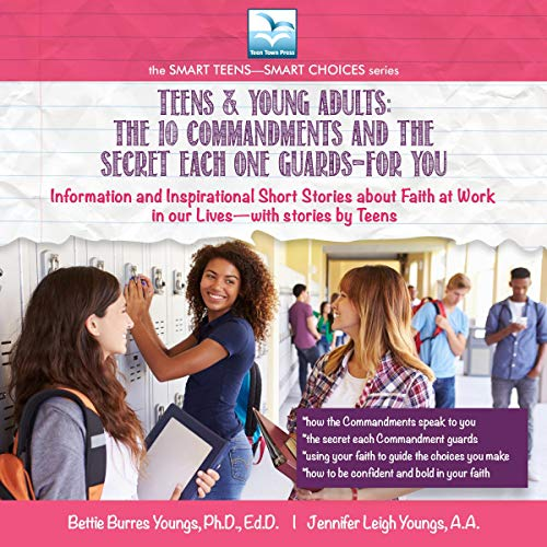 Teens & Young Adults: The 10 Commandments and the Secret Each One Guards for You cover art