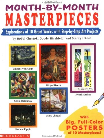Month-by-Month Masterpieces: Explorations of 10 Great Works With Step-by-Step Projects