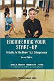 Engineering Your Start-Up: A Guide for the High-Tech Entrepreneur, 2nd Ed