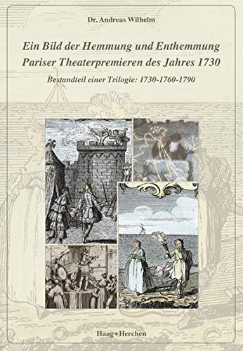 Ein Bild der Hemmung und Enthemmung: Pariser Theaterpremieren des Jahres 1730