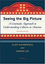 Seeing the Big Picture, Revised Edition: A Cinematic Approach to Understanding Cultures in America