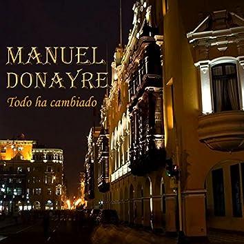 Manuel Donayre: Todo Ha Cambiado