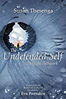 The Undefended Self: Living the Pathwork