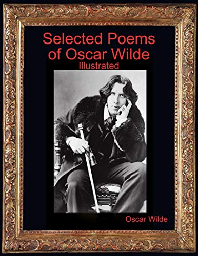 Selected Poems of Oscar Wilde, Illustrated (English Edition)