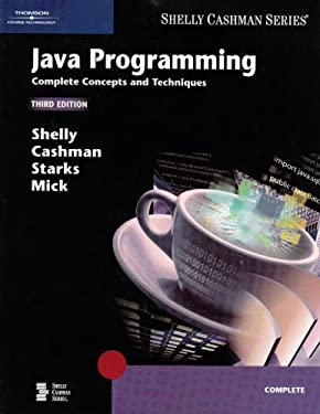 Java Programming: Complete Concepts and Techniques, Third Edition (Shelly Cashman Series)