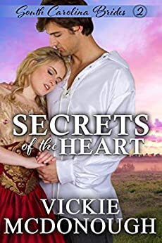 Secrets of the Heart (South Carolina Brides Book 2) by [Vickie McDonough]