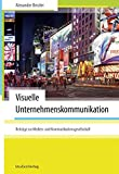 Visuelle Unternehmenskommunikation (Beiträge zur Medien- und Kommunikationsgesellschaft)