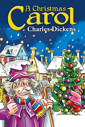 A Christmas Carol in Prose; Being a Ghost Story of Christmas:a classics illustrated edition (English Edition)