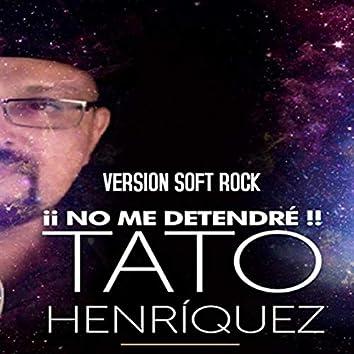 No Me Detendré (Version Soft Rock)