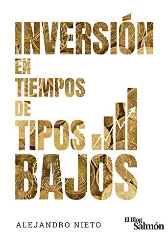 Inversión en tiempos de tipos bajos eBook: Nieto, Alejandro ...