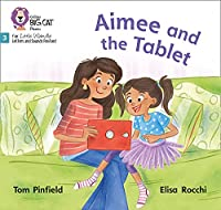 Aimee and the Tablet: Phase 3 (Big Cat Phonics for Little Wandle Letters and Sounds Revised)