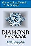 Diamond Handbook: How To Look At Diamonds & Avoid Ripoffs (Newman Gem & Jewelry Series)
