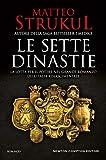 Le sette dinastie. La lotta per il potere nel grande romanzo dell'Italia rinascimentale (La saga delle sette dinastie Vol. 1)