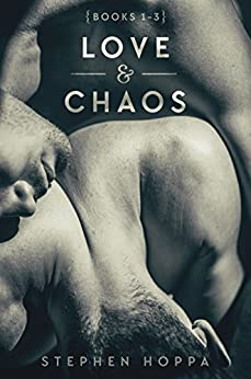 Love & Chaos: Books 1-3 by [Stephen Hoppa]