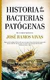 Historia De las bacterias Patógenas (Divulgación Científica)