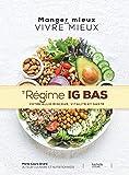LE REGIME IG BAS (Manger mieux pour vivre mieux)