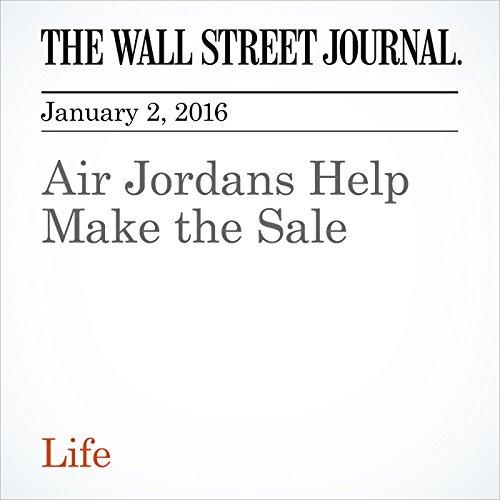 Air Jordans Help Make the Sale cover art