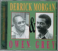Derrick Morgan & Owen Grey
