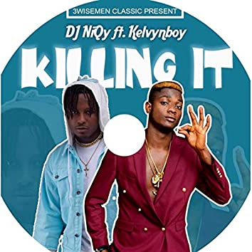Killing It (feat. Kelvyn Boy)