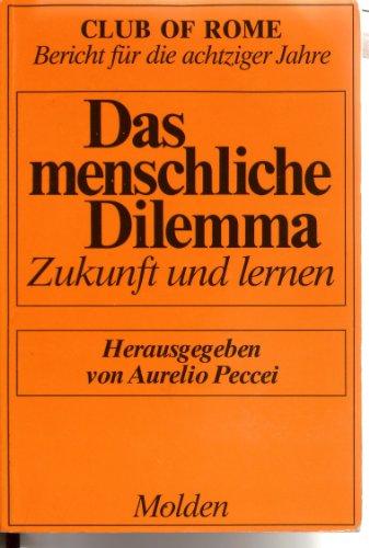 Das menschliche Dilemma. Club of Rome. Zukunft und Lernen