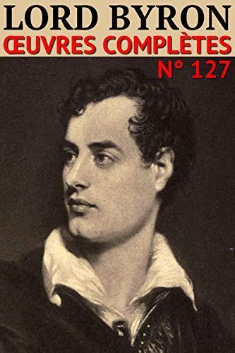 Couverture du livre Lord Byron - Oeuvres complètes: Classcompilé n° 127
