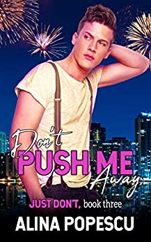 Don't Push Me Away (Just Don't Book 3) by [Alina Popescu]