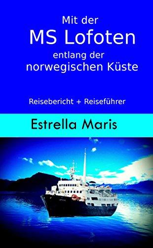 Mit der MS Lofoten entlang der norwegischen Küste: Reisebericht + Reiseführer für die Hurtigrute