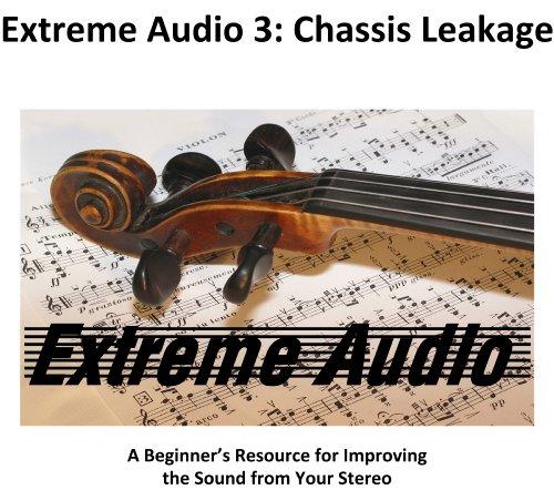 Extreme Audio 3: Chassis Leakage