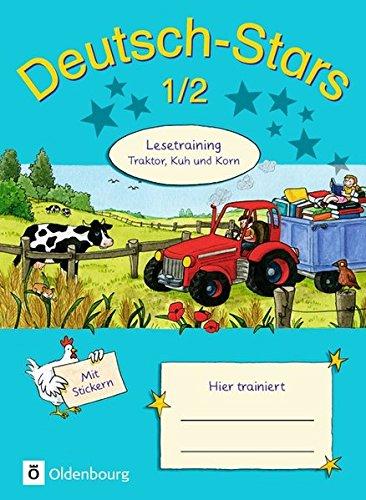 Deutsch-Stars - Allgemeine Ausgabe: 1./2. Schuljahr - Lesetraining - Traktor, Kuh und Korn: Übungsheft. Mit Lösungen