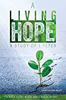 A Living Hope: A Study of 1 Peter