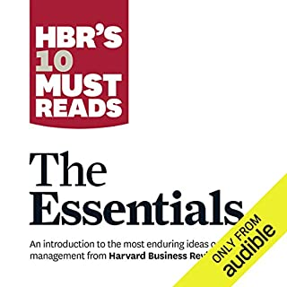 HBR's 10 Must Reads: The Essentials                   Written by:                                                                                                                                 Peter Ferdinand Drucker,                                                                                        Clayton M. Christensen,                                                                                        Daniel Goleman,                   and others                          Narrated by:                                                                                                                                 Brad Sanders,                                                                                        Susan Larkin                      Length: 9 hrs and 48 mins     2 ratings     Overall 4.0