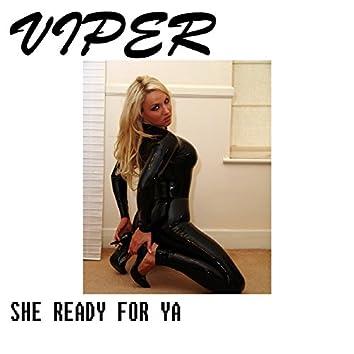 She Ready for Ya