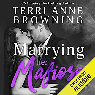 Marrying Her Mafioso                   Written by:                                                                                                                                 Terri Anne Browning                               Narrated by:                                                                                                                                 Alexa McKraken,                                                                                        Violet Strong,                                                                                        Jean-Paul Mordrake                      Length: 6 hrs and 57 mins     Not rated yet     Overall 0.0