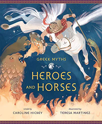 Heroes and Horses (Greek Myths)