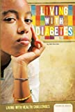 Living with Diabetes (Living with Health Challenges) - M. K. Ehrman