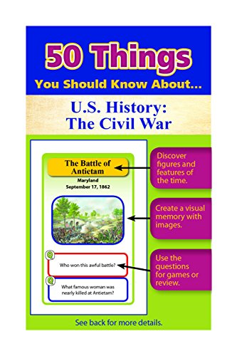 50 Things You Should Know About U S History The Civil War Flash Cards
