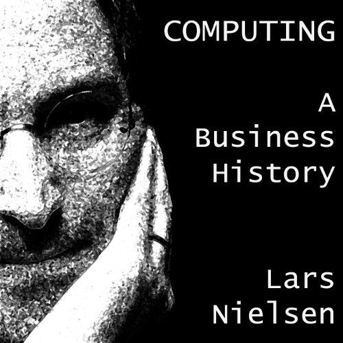 Computing: A Business History cover art