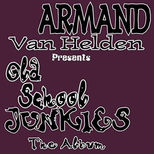 Armand Van Helden feat. Old Skool Junkies