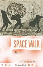 Space Walk (Kingsley Tufts Poetry Award)
