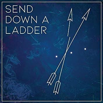 Send Down a Ladder