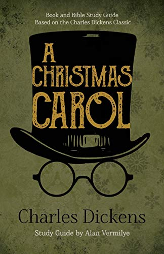 A Christmas Carol: Book and Bible Study Guide Based on the Charles Dickens Classic A Christmas Carol